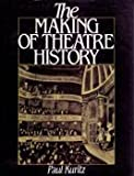 img - for The Making of Theatre History by Paul Kuritz (1988-01-23) book / textbook / text book