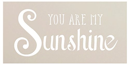 You Are My Sunshine Stencil (You Are My Sunshine Stencil by StudioR12 | Trendy Script & Serif Word Art - Small 8 x 4-inch Reusable Mylar Template | Painting, Chalk, Mixed Media | Use for)