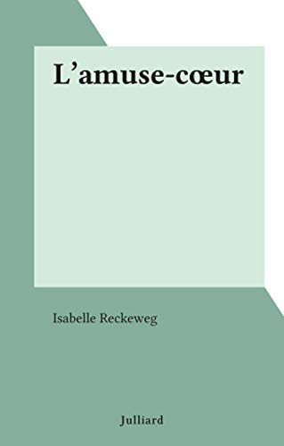 L Amuse Cœur French Edition Kindle Edition By Isabelle