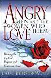 Angry Men and the Women Who Love Them, Paul Hegstrom, 0834121522