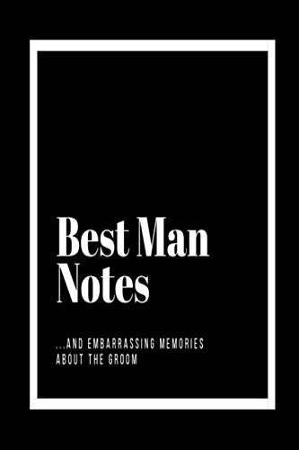 Best Man Notes and Embarrassing Memories About the Groom: Black and white funny wedding preparation and organisation lined notebook jotter