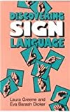 Discovering Sign Language, Laura Greene and Eva B. Dicker, 0930323483