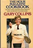 The Hour Magazine Cookbook, Gary Collins, 0399130837