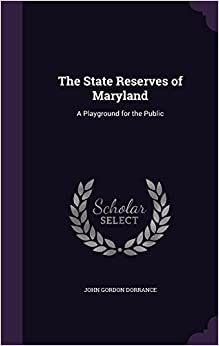 The State Reserves of Maryland: A Playground for the Public