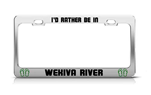 Eieskpo I'd Rather BE in WEKIVA River Florida Rivers Chrome Metal License Plate Frame