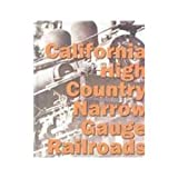 California High Country Narrow Gauge Railroads, George Barton Turner, 1931064024