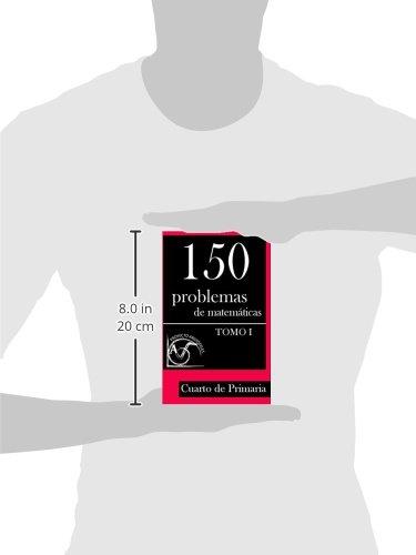 150 Problemas de Matemáticas para Cuarto de Primaria Tomo 1 ...