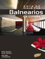 Guia de viaje por los balnearios de España 2010 touring Guias Touring / Touring Guide: Amazon.es: Aa.Vv.: Libros