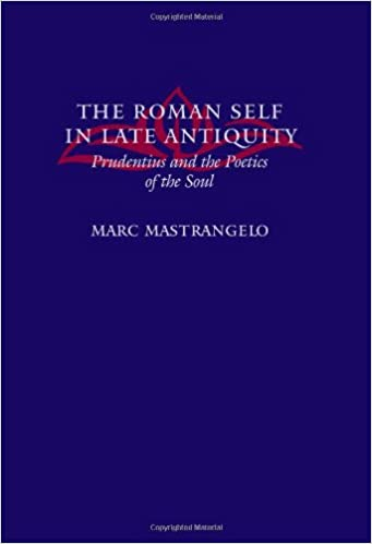 Book The Roman Self in Late Antiquity: Prudentius and the Poetics of the Soul