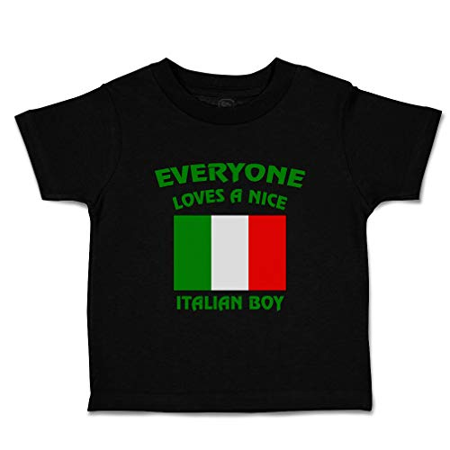 Custom Baby & Toddler T-Shirt Everyone Loves A Nice Italian Boy Italy Cotton Boy & Girl Clothes Funny Graphic Tee Black Design Only 2T