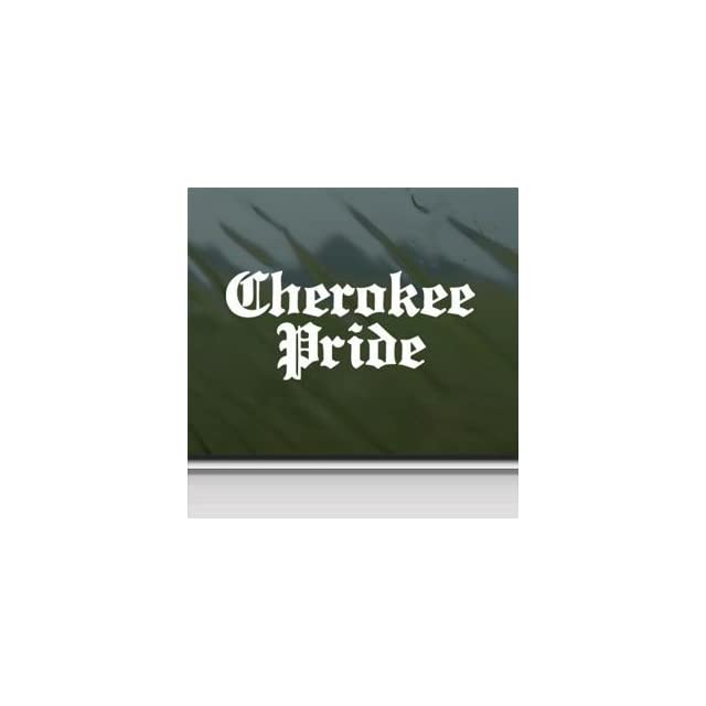 Cherokee Pride White Sticker Decal Car Window Wall Macbook Notebook Laptop Sticker Decal