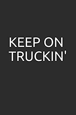 Keep on Truckin': Blank Lined Notebook/Journal Makes the