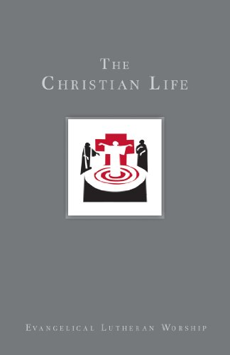 The Christian Life: Baptism and Life Passages (Using Evangelical Lutheran Worship)