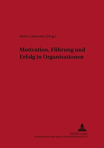 Download Motivation, Führung und Erfolg in Organisationen (Wirtschaftspsychologie) (German Edition) pdf