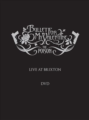 Poison-Live at Brixton (Bullet For My Valentine Live At Brixton)