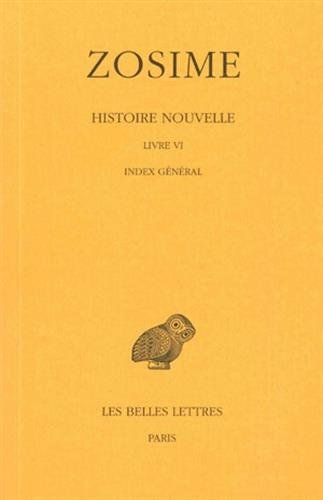 Histoire nouvelle: Tome III, 2e partie : Livre VI. Index général. (Collection Des Universites de France Serie Grecque) (French Edition)