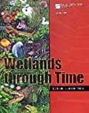 Wetlands Through Time, Stephen F. Greb and William A. DiMichele, 081372399X