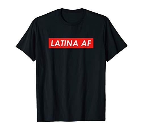 Latina AF T-Shirt Gift for Women