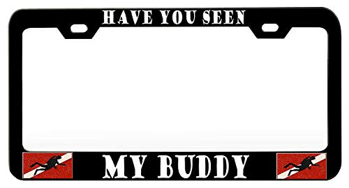Price comparison product image Have You Seen My Buddy Scuba (1) License Plate Frame for Scuba Lovers,  Black Car Tag Frame,  Aluminum Metal License Plate Holder,  Novelty Auto Car Tag Vanity Gift
