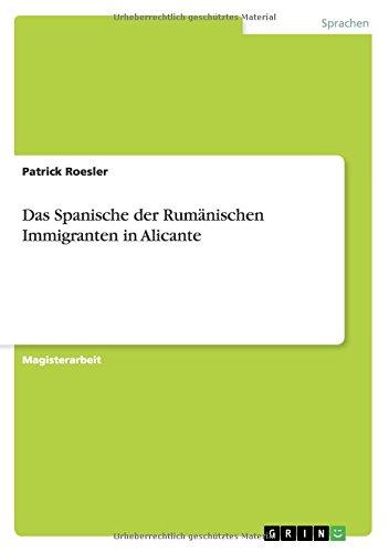 Das Spanische der Rumänischen Immigranten in Alicante (German Edition)