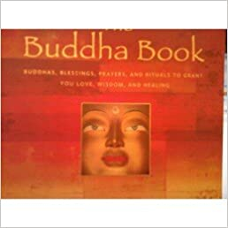 Book the Buddha Book, Buddhas, blessings, prayers & rituals to grant you love, wisdom. & healing,