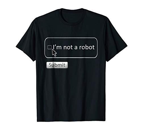 I Am Not a Robot - Funny Computer Captcha T Shirt ()