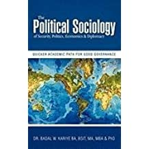 The Political Sociology of Security, Politics, Economics & Diplomacy: Quicker Academic Path for Good Governance