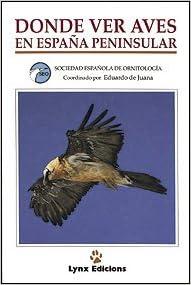 Dónde Ver Aves en España Peninsular Descubrir la Naturaleza: Amazon.es: Sociedad Española de Ornitología (SEO): Libros