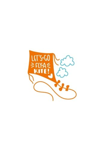 Let's Go Fly a Kite: 150 Lined Journal Pages / Diary / Notebook with Orange Kite Heart and Clouds on the Cover