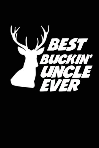 Best Buckin Uncle Ever: 100 Page Lined Journal Paper Notebook for Friends Funny Note Taking Book | Christmas Santa Gift