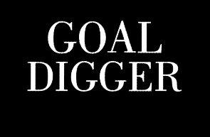 Goal Digger Motivational Decal Vinyl Sticker|Cars Trucks Vans Walls Laptop| White |5.5 x 2.5 in|CCI1400 Digger Framed Print