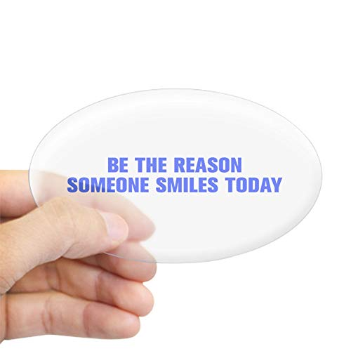 CafePress Be The Reason Someone Smiles Today Akz Blue 500 St Oval Bumper Sticker, Euro Oval Car Decal