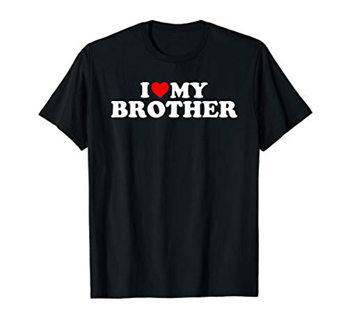 I Love My Brother T-Shirt (I Love My Brothers)