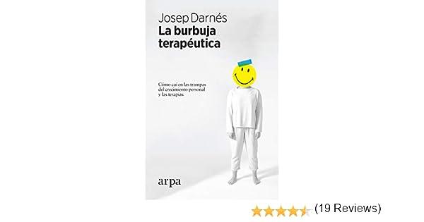 La burbuja terapéutica eBook: Darnés, Josep: Amazon.es: Tienda Kindle