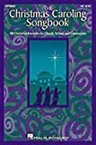 The Christmas Caroling Songbook: 50 Christmas Favorites for Church, School and Community (2009-10-01)