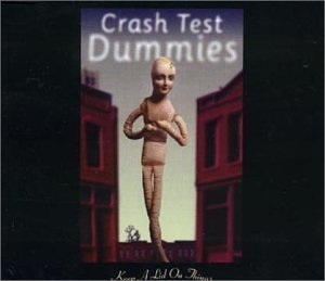 Keep A Lid On Things by Crash Test Dummies