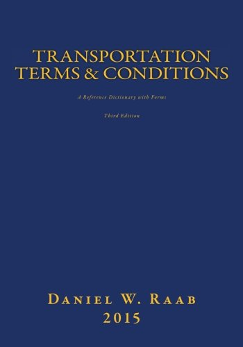 Transportation Terms & Conditions: A Reference Dictionary with Forms 3rd Edition
