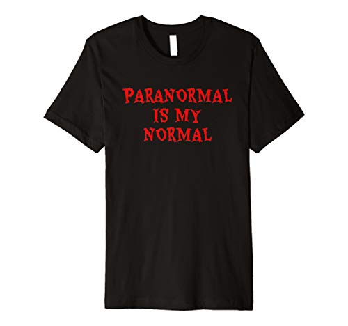 Paranormal Is My Normal T-Shirt Ghost Hunting Shirt