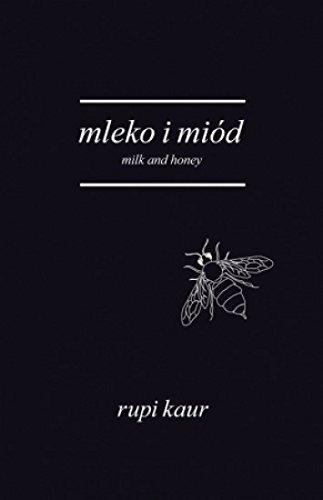 Book cover from Mleko i miod. Milk and Honey - wydanie dwujezyczneby Rupi Kaur