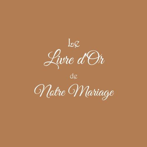 Le Livre d'Or de notre Mariage ........: Livre d'Or Mariage 21 x 21 cm Accessoires idee cadeau mariage couple invit decoration Couverture Marron (French Edition)