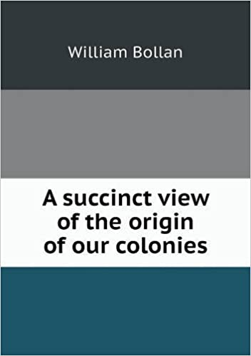 Book A Succinct View of the Origin of Our Colonies