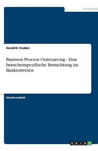 Download Business Process Outsourcing - Eine branchenspezifische Betrachtung im Bankenwesen (German Edition) pdf epub