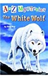 The White Wolf (A to Z Mysteries)