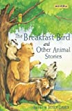 The Breakfast Bird and Other Animal Stories
