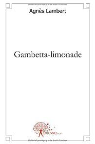 Gambetta-limonade par Agnès Lambert