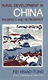 Rural Development in China : Prospect and Retrospect, Fei, Hsiao-tung, 0226239594