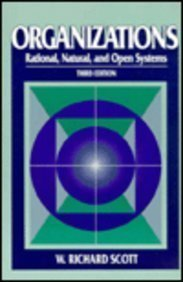 Organizations: Rational, Natural, and Open Systems