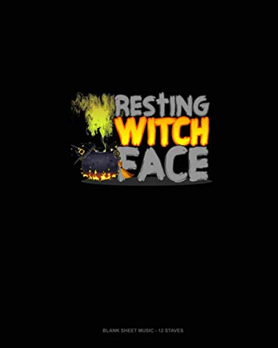 Resting Witch Face: Blank Sheet Music - 12 Staves -