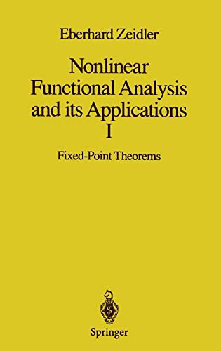 Nonlinear Functional Analysis and its Applications: I: Fixed-Point Theorems (Nonlinear Functional Analysis & Its App