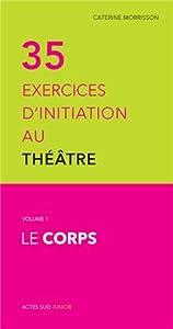 """Afficher """"35 exercices d'initiation au théâtre"""""""